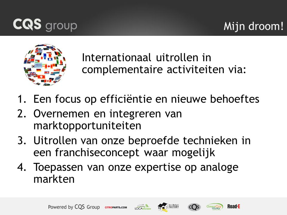 Mijn droom! Internationaal uitrollen in complementaire activiteiten via: Een focus op efficiëntie en nieuwe behoeftes.