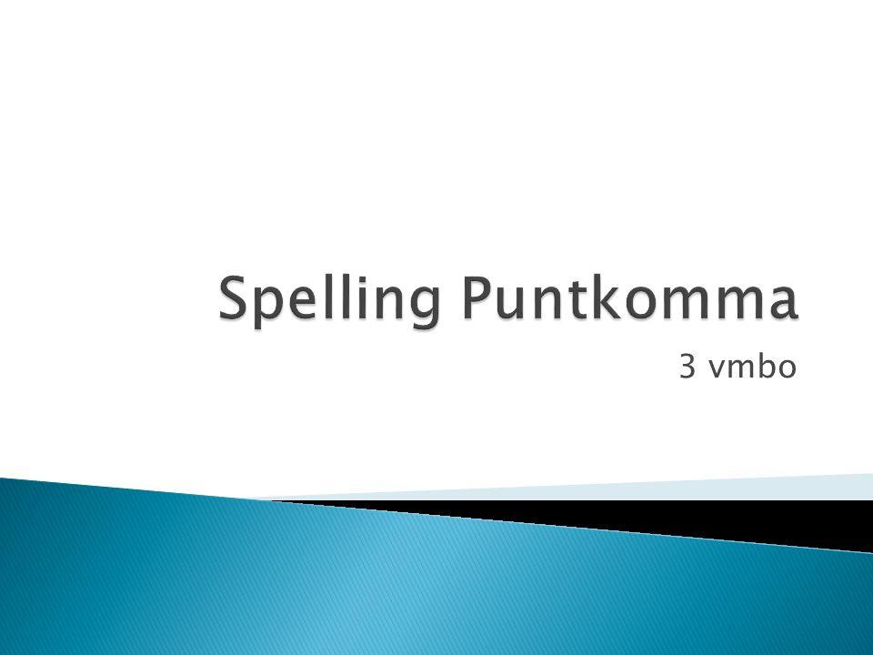 Spelling Puntkomma 3 vmbo