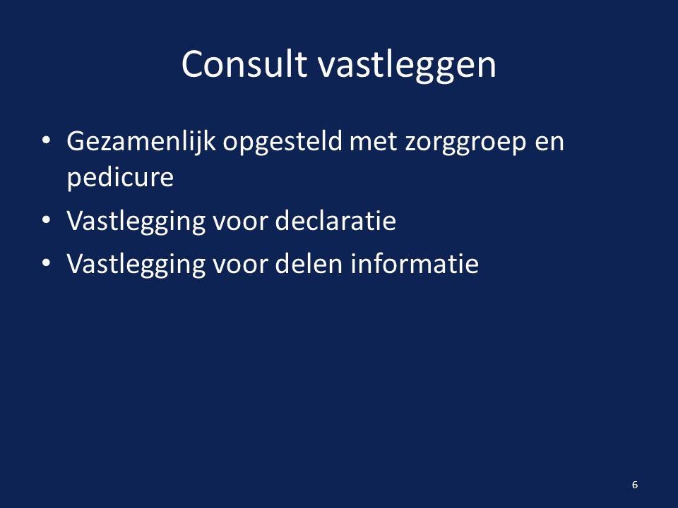 Consult vastleggen Gezamenlijk opgesteld met zorggroep en pedicure