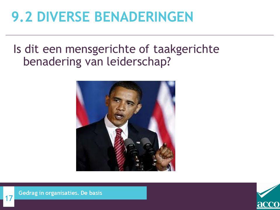 9.2 Diverse benaderingen Is dit een mensgerichte of taakgerichte benadering van leiderschap.