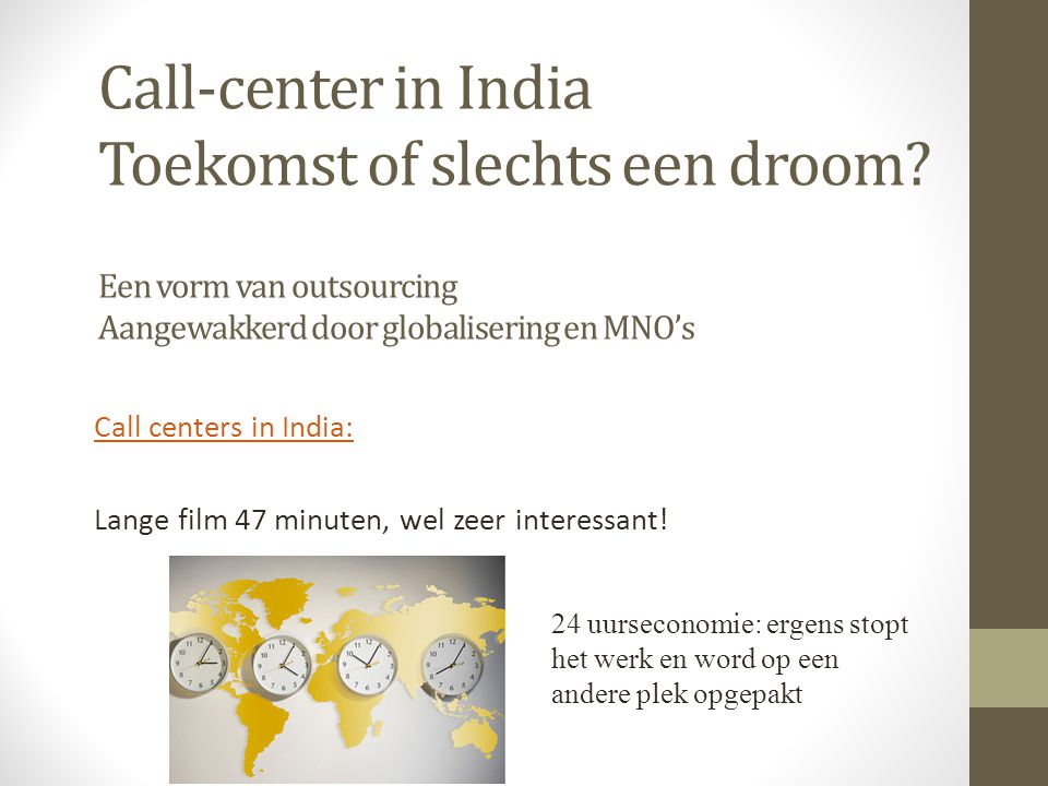 Call-center in India Toekomst of slechts een droom