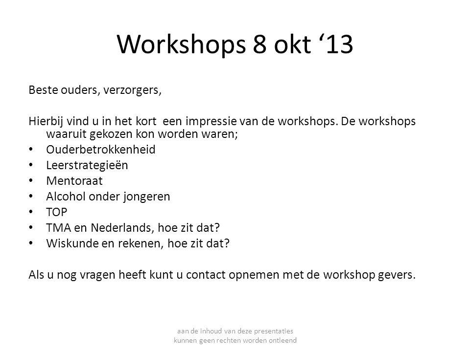 Workshops 8 okt '13 Beste ouders, verzorgers,
