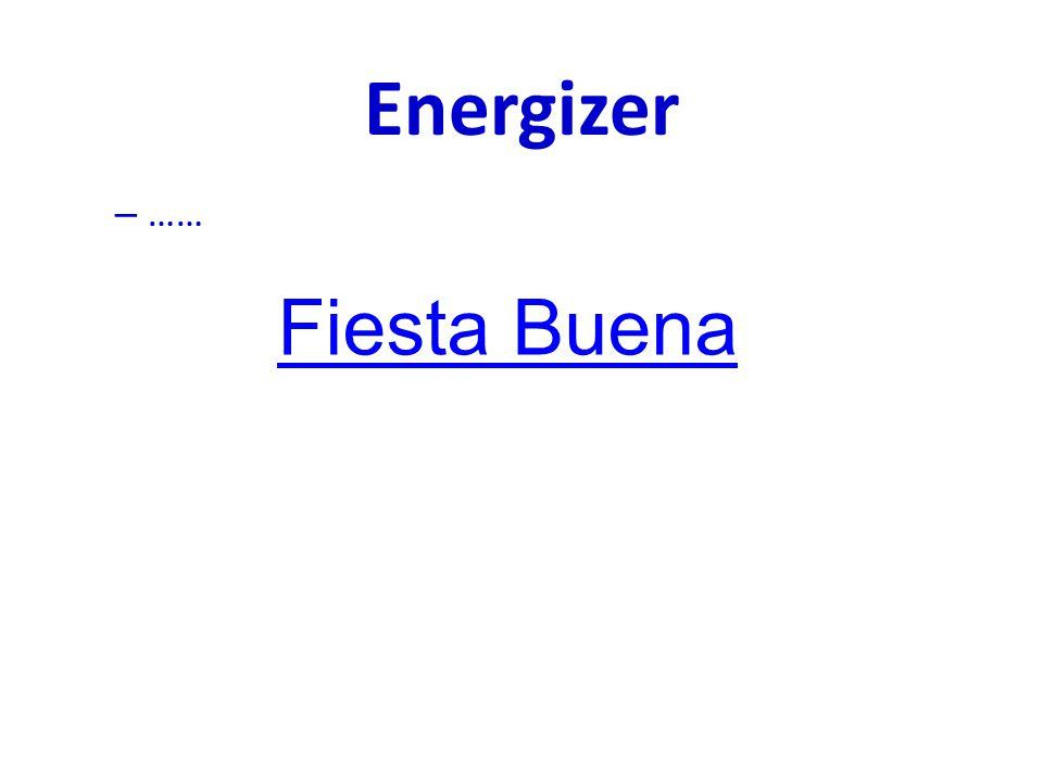 Energizer …… Fiesta Buena
