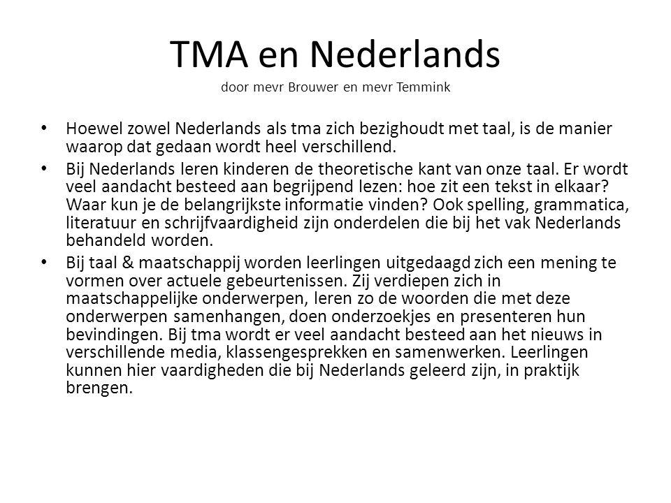 TMA en Nederlands door mevr Brouwer en mevr Temmink