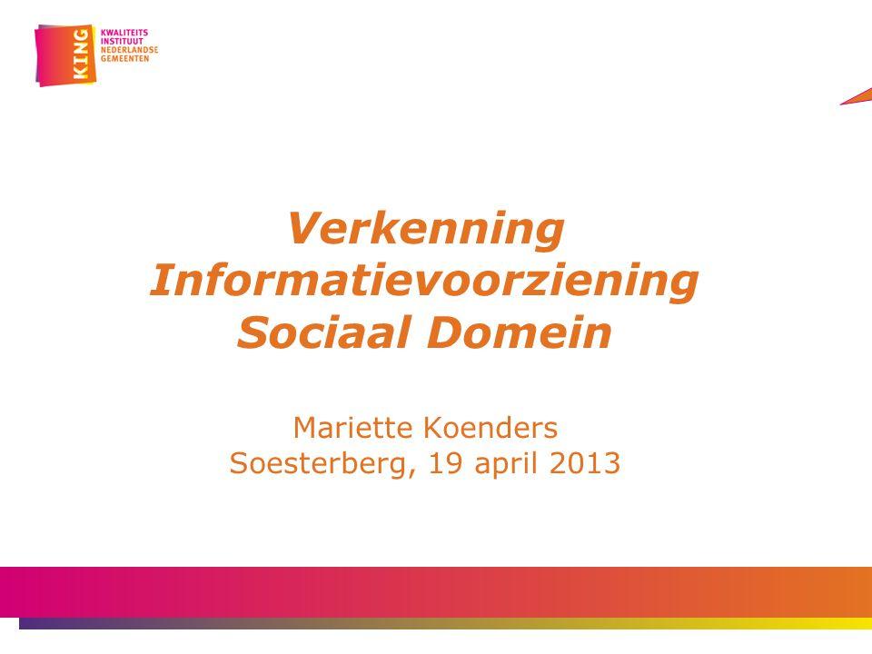 Titeldia Verkenning Informatievoorziening Sociaal Domein Mariette Koenders Soesterberg, 19 april 2013.