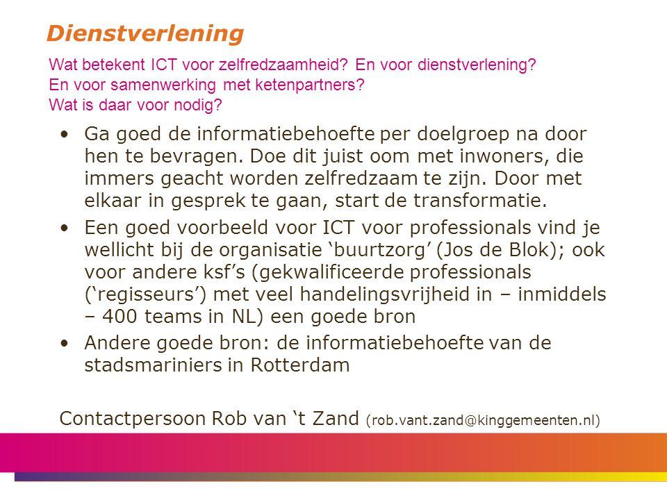 Dienstverlening Wat betekent ICT voor zelfredzaamheid En voor dienstverlening En voor samenwerking met ketenpartners