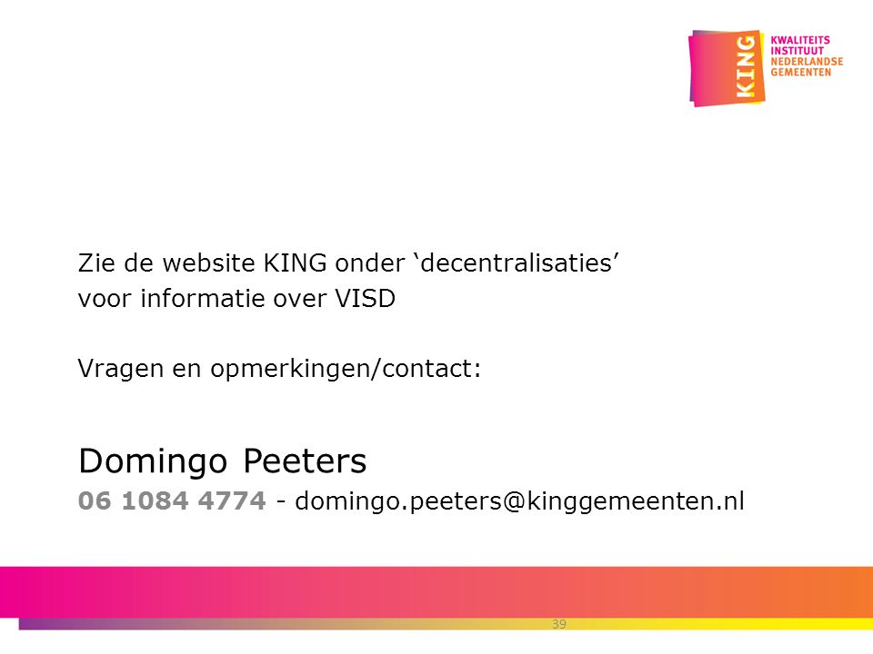 Domingo Peeters Zie de website KING onder 'decentralisaties'