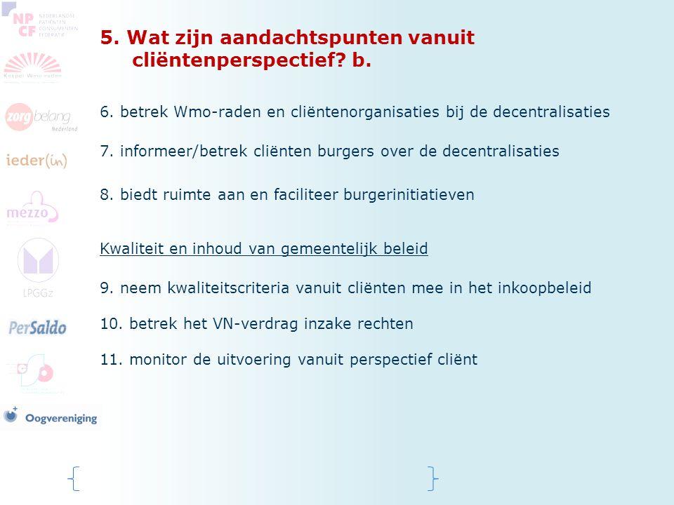 5. Wat zijn aandachtspunten vanuit cliëntenperspectief b.