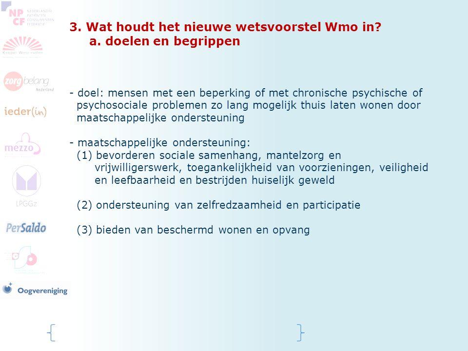 3. Wat houdt het nieuwe wetsvoorstel Wmo in a. doelen en begrippen