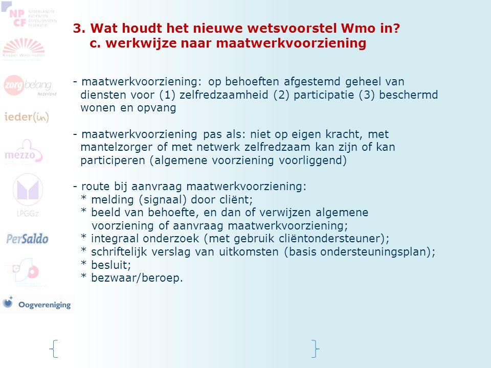 3. Wat houdt het nieuwe wetsvoorstel Wmo in. c