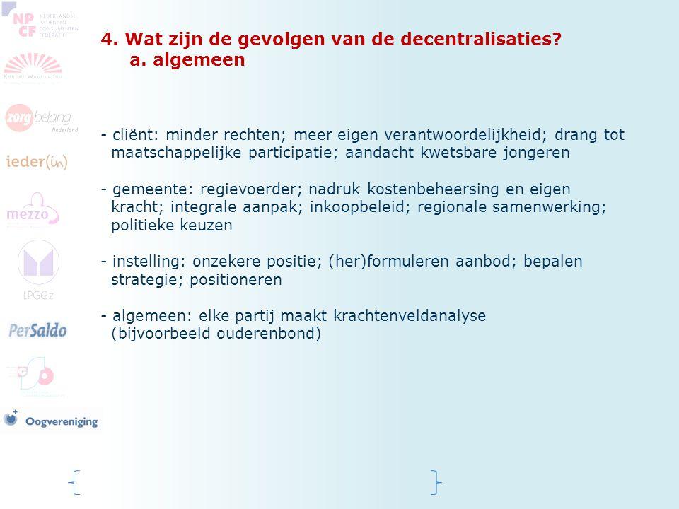 4. Wat zijn de gevolgen van de decentralisaties a. algemeen