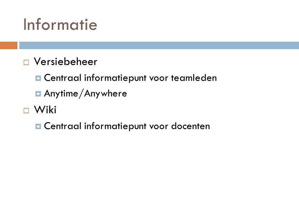 Informatie Versiebeheer Wiki Centraal informatiepunt voor teamleden