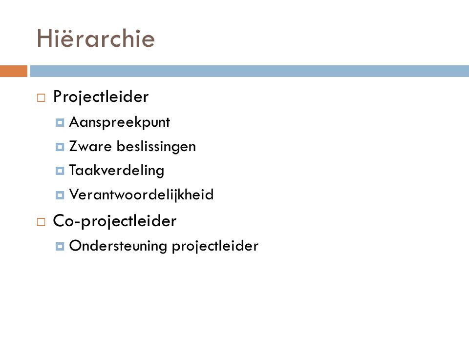 Hiërarchie Projectleider Co-projectleider Aanspreekpunt