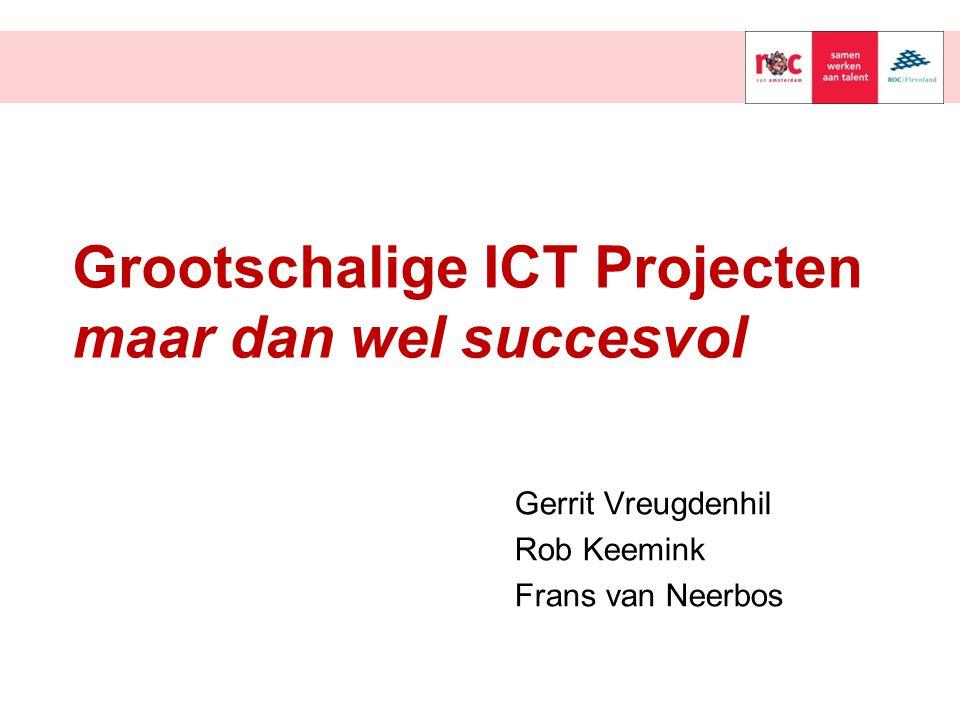 Grootschalige ICT Projecten maar dan wel succesvol