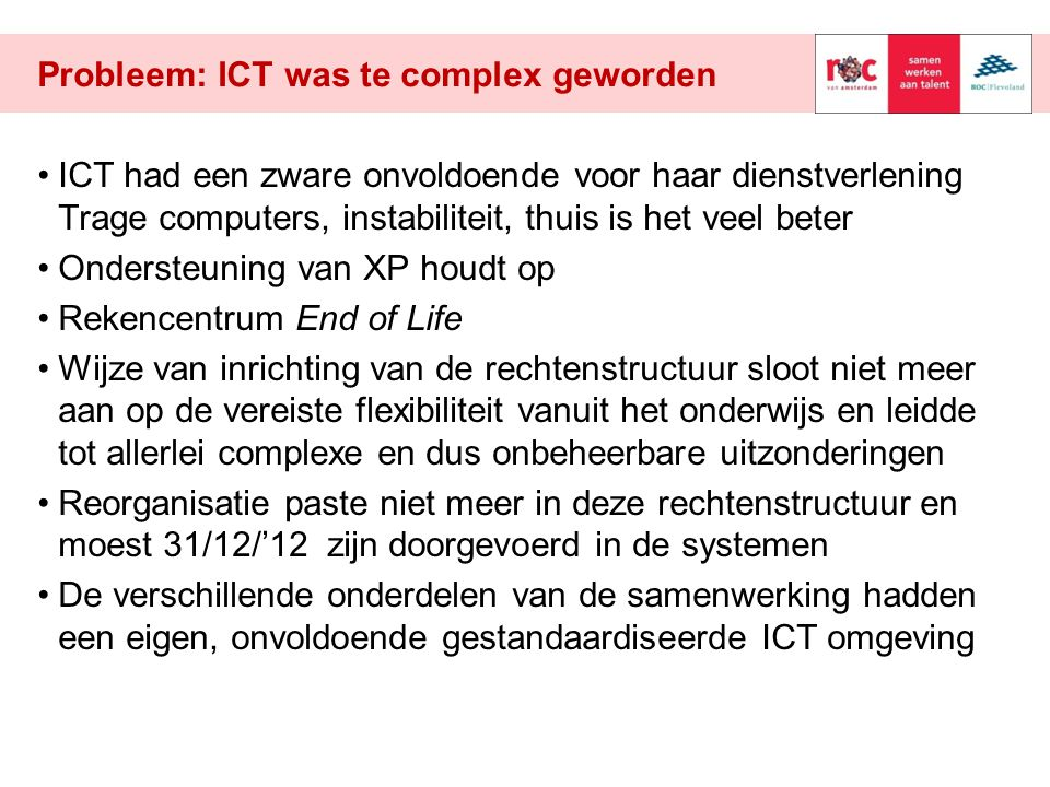Probleem: ICT was te complex geworden