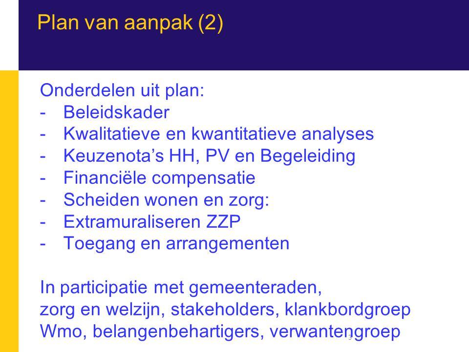Plan van aanpak (2) Onderdelen uit plan: Beleidskader