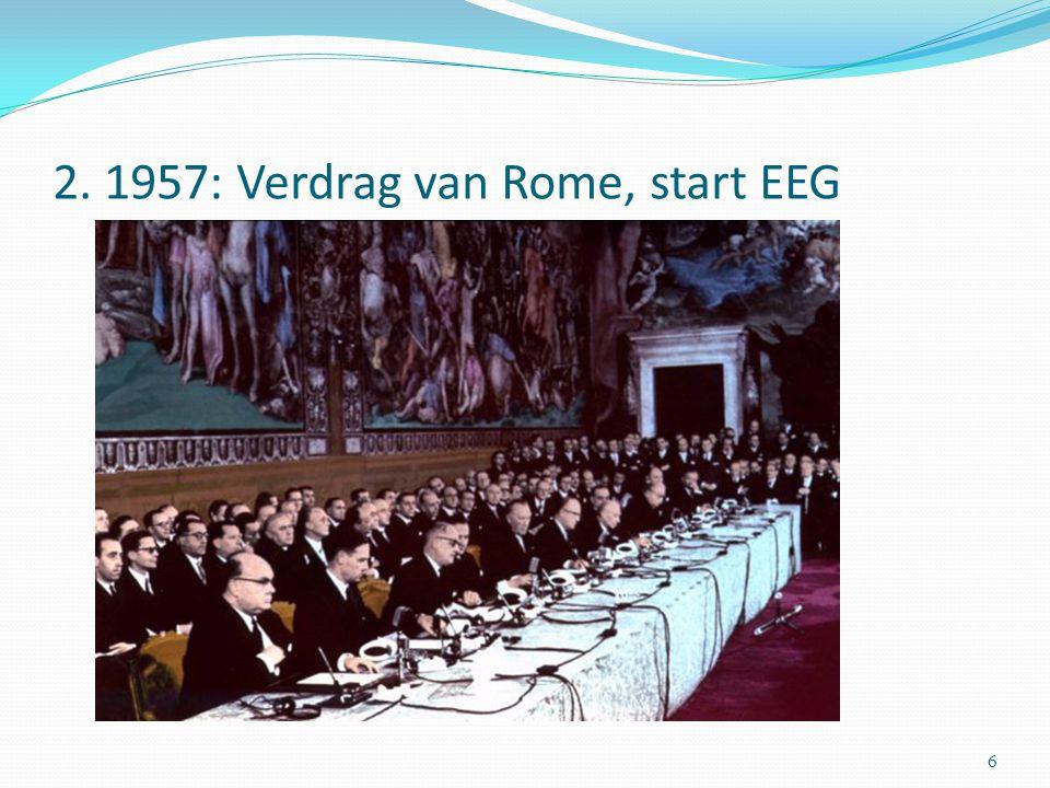 2. 1957: Verdrag van Rome, start EEG