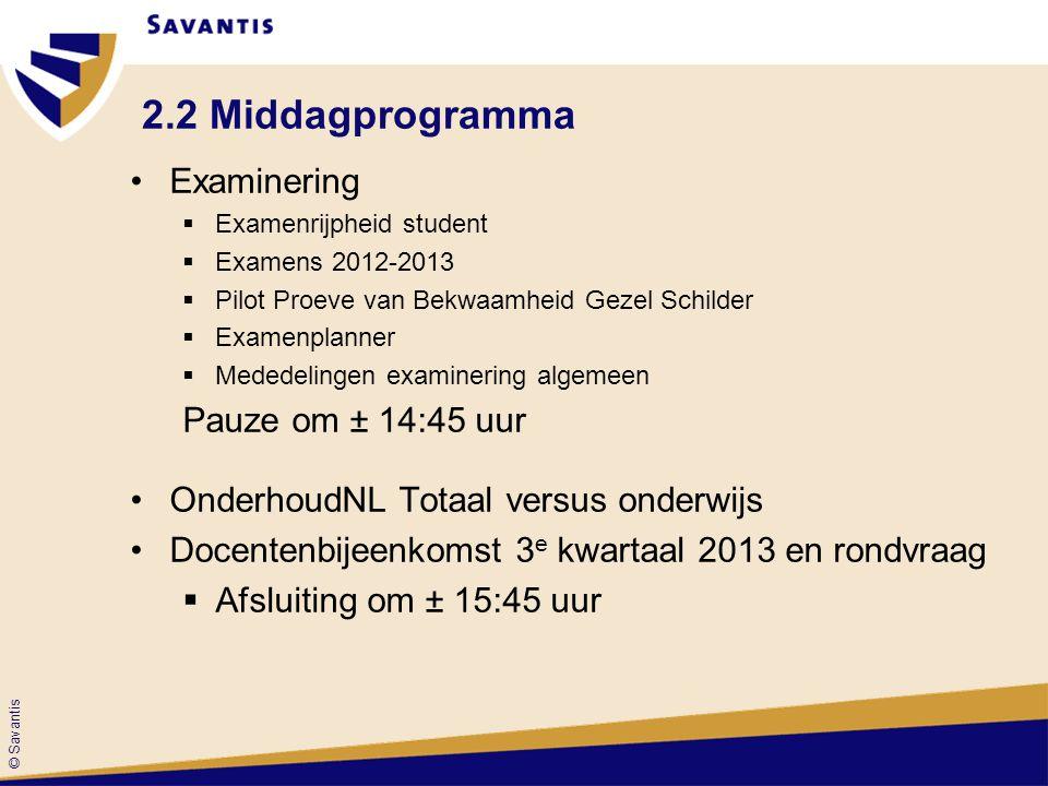 2.2 Middagprogramma Examinering Pauze om ± 14:45 uur