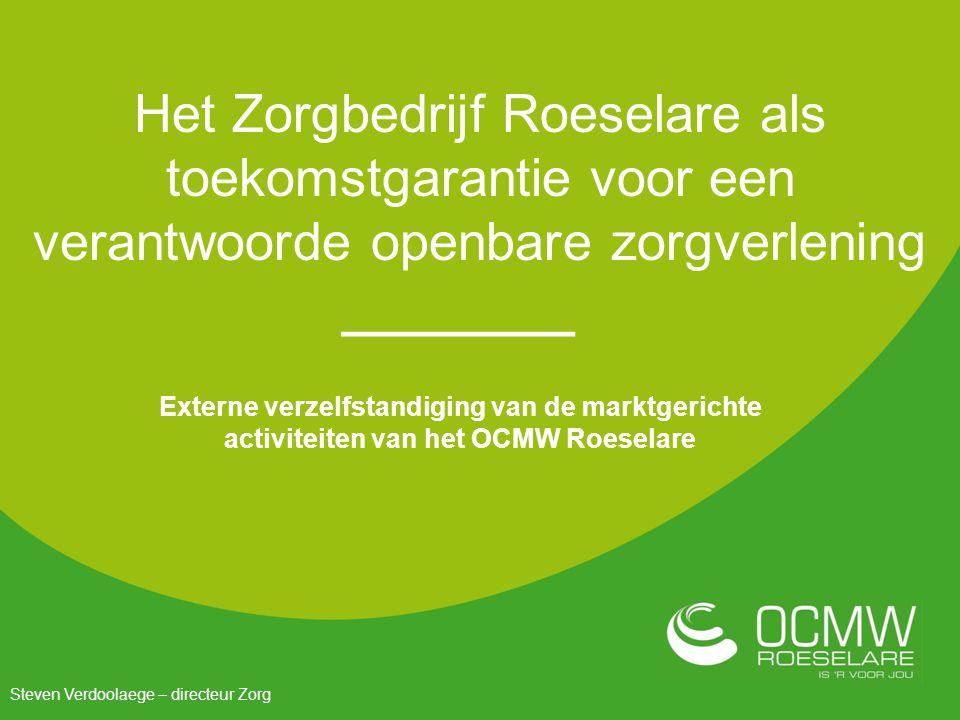 Het Zorgbedrijf Roeselare als toekomstgarantie voor een verantwoorde openbare zorgverlening
