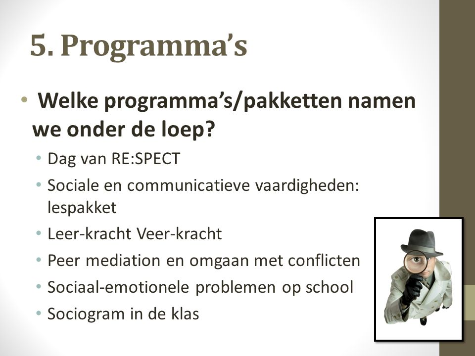 5. Programma's Welke programma's/pakketten namen we onder de loep