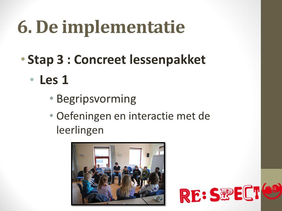6. De implementatie Stap 3 : Concreet lessenpakket Les 1