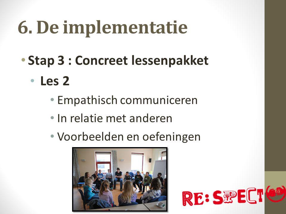 6. De implementatie Stap 3 : Concreet lessenpakket Les 2