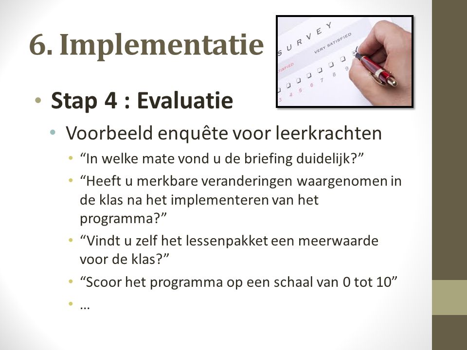 6. Implementatie Stap 4 : Evaluatie