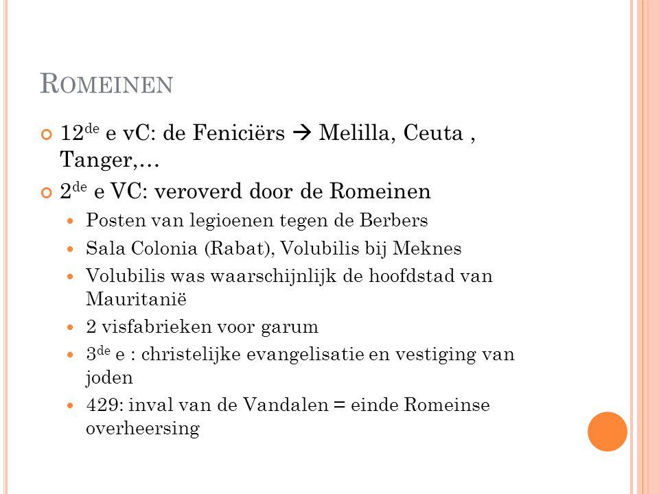 Romeinen 12de e vC: de Feniciërs  Melilla, Ceuta , Tanger,…