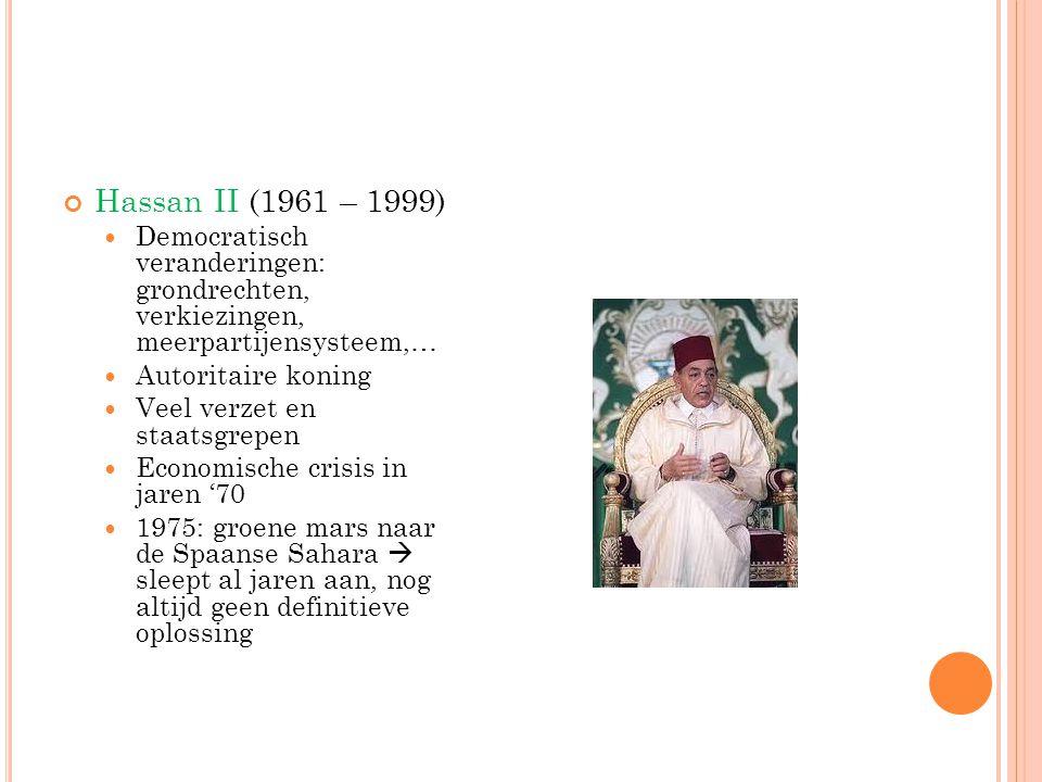 Hassan II (1961 – 1999) Democratisch veranderingen: grondrechten, verkiezingen, meerpartijensysteem,…