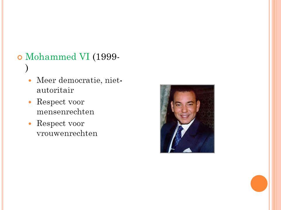 Mohammed VI (1999- ) Meer democratie, niet-autoritair
