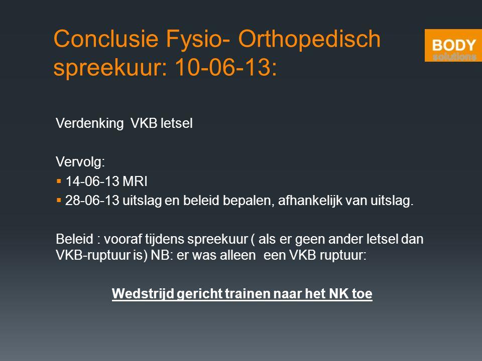 Conclusie Fysio- Orthopedisch spreekuur: 10-06-13: