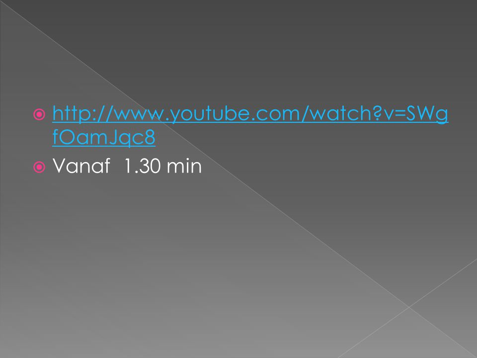 http://www.youtube.com/watch v=SWgfOamJqc8 Vanaf 1.30 min
