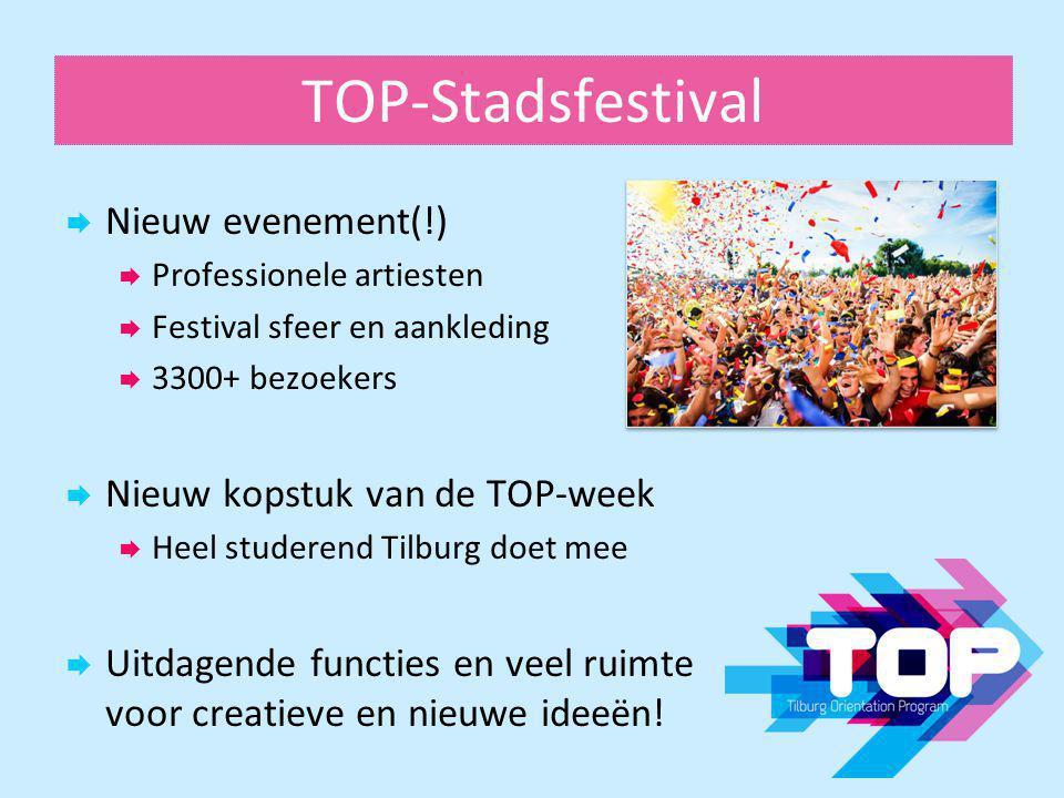 TOP-Stadsfestival Nieuw evenement(!) Nieuw kopstuk van de TOP-week