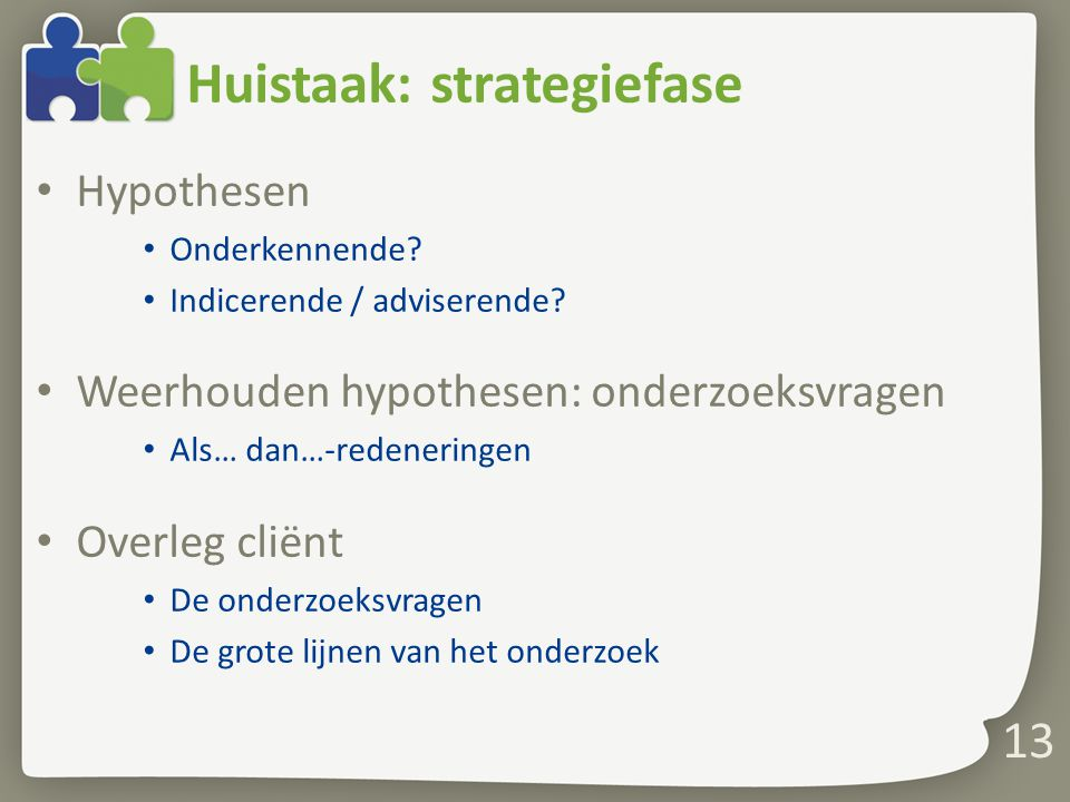 Huistaak: strategiefase