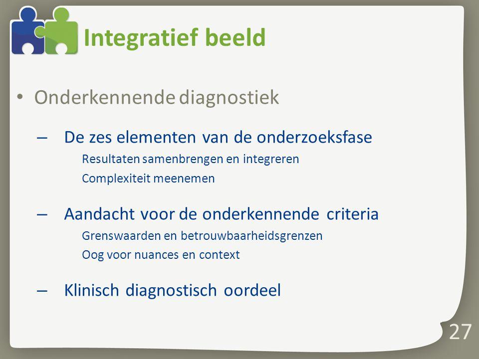 Integratief beeld Onderkennende diagnostiek