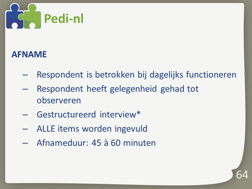 Pedi-nl AFNAME Respondent is betrokken bij dagelijks functioneren