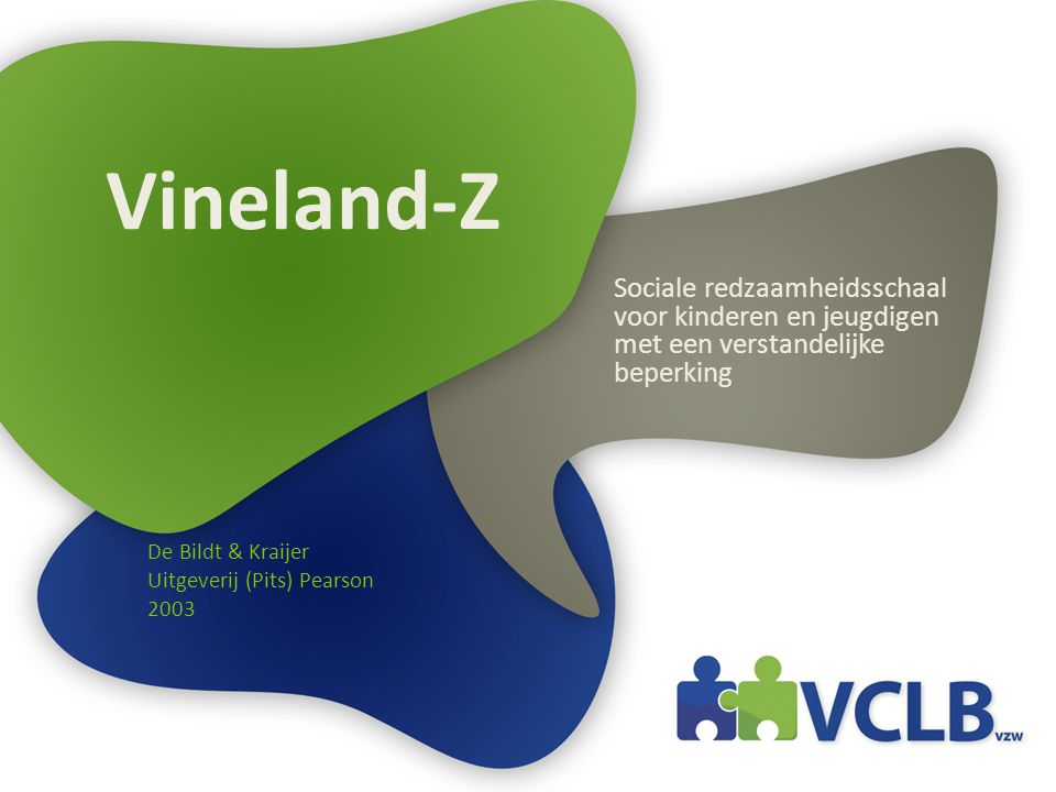 Vineland-Z Sociale redzaamheidsschaal voor kinderen en jeugdigen met een verstandelijke beperking. De Bildt & Kraijer.