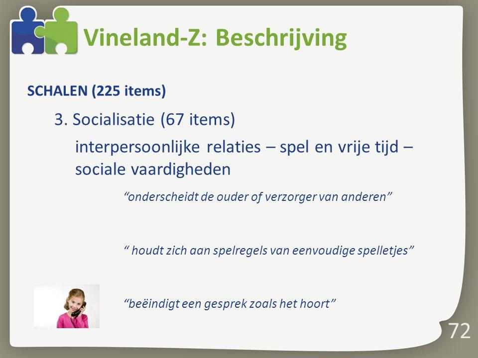 Vineland-Z: Beschrijving