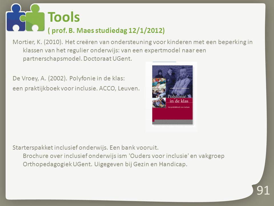Tools ( prof. B. Maes studiedag 12/1/2012)