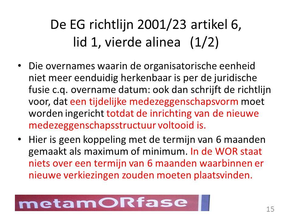 De EG richtlijn 2001/23 artikel 6, lid 1, vierde alinea (1/2)