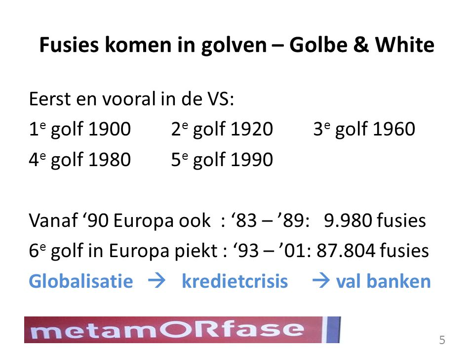 Fusies komen in golven – Golbe & White