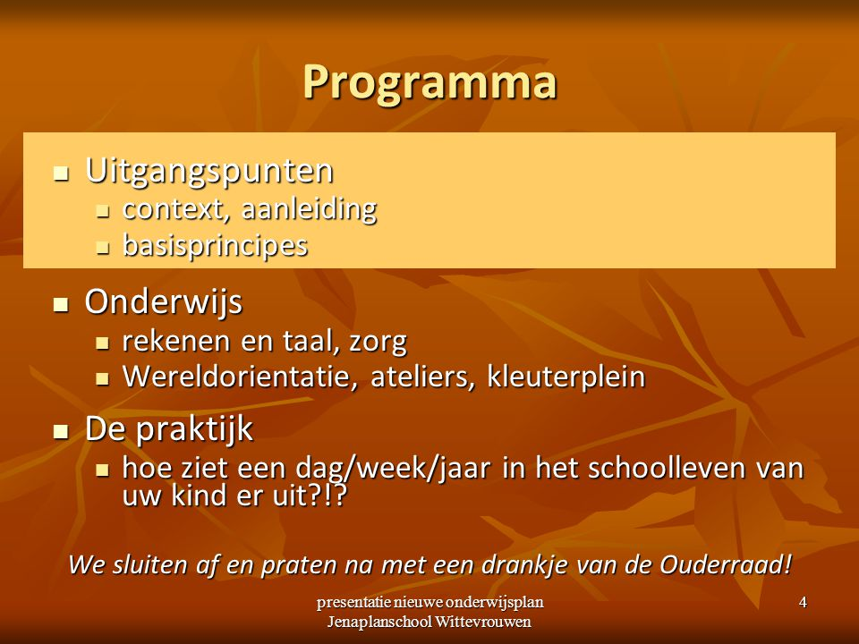 Programma Uitgangspunten Onderwijs De praktijk context, aanleiding
