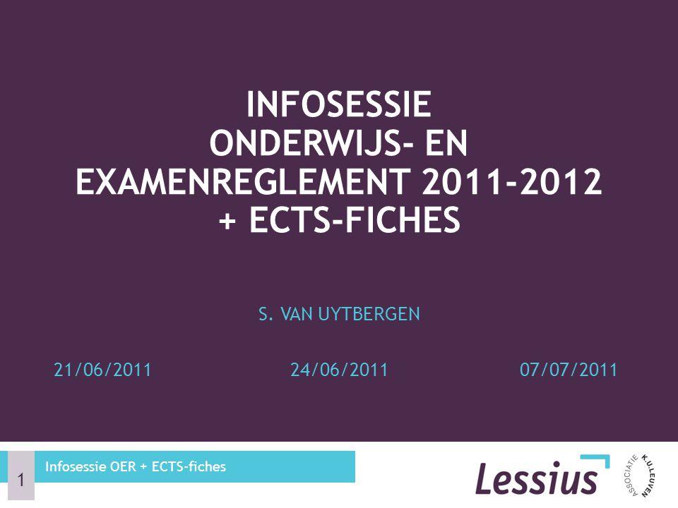 INFOSESSIE ONDERWIJS- EN EXAMENREGLEMENT 2011-2012 + ECTS-FICHES