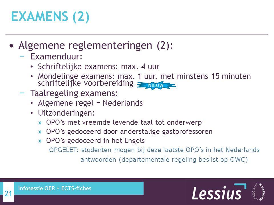 EXAMENS (2) Algemene reglementeringen (2): Examenduur: