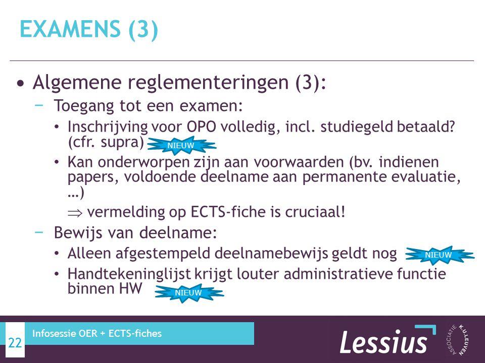 EXAMENS (3) Algemene reglementeringen (3): Toegang tot een examen: