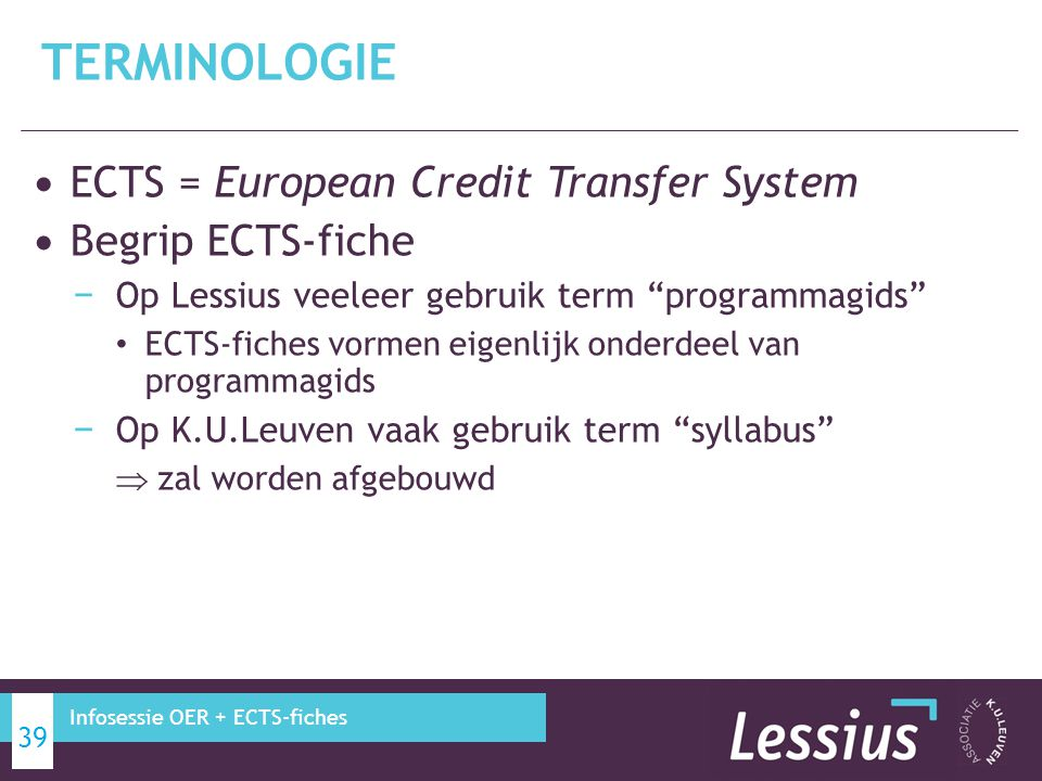 TERMINOLOGIE ECTS = European Credit Transfer System Begrip ECTS-fiche