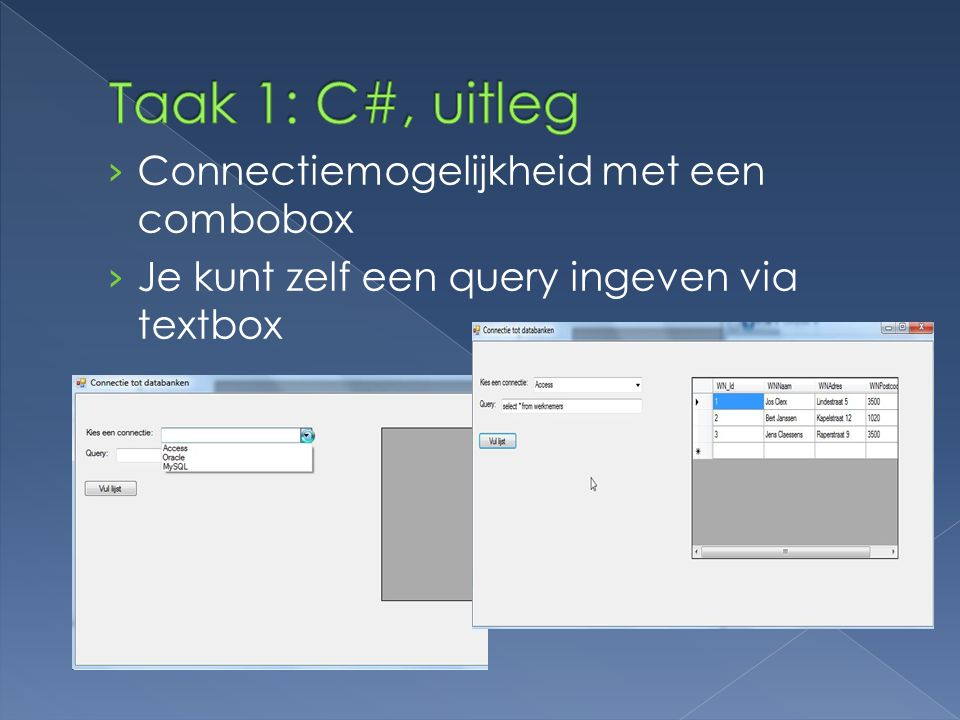 Taak 1: C#, uitleg Connectiemogelijkheid met een combobox
