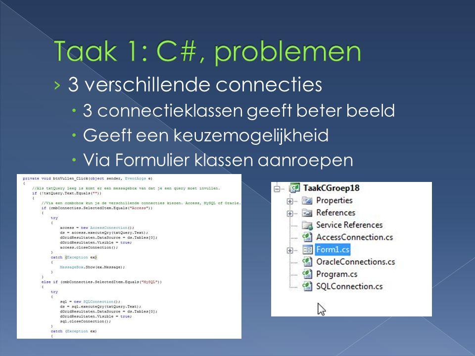 Taak 1: C#, problemen 3 verschillende connecties
