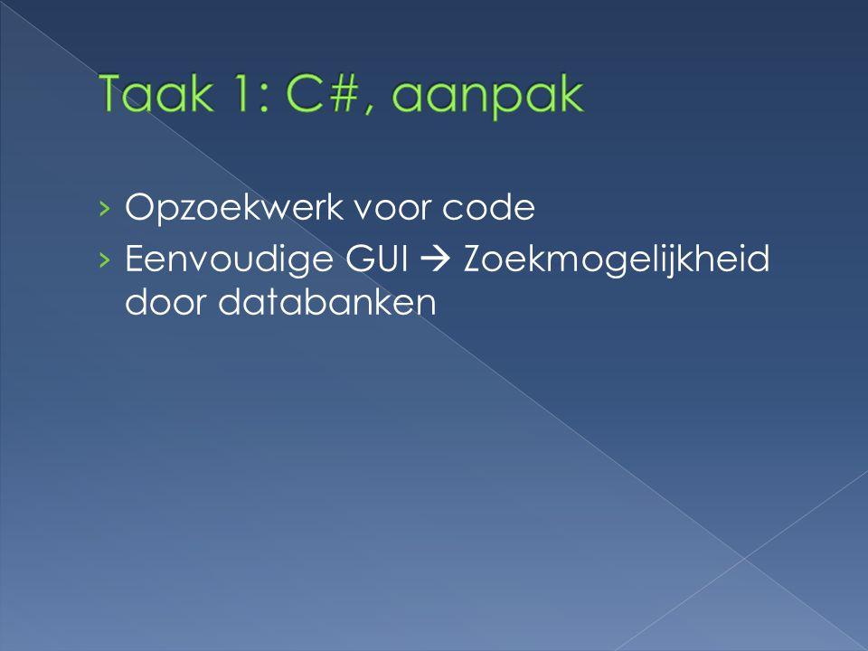 Taak 1: C#, aanpak Opzoekwerk voor code