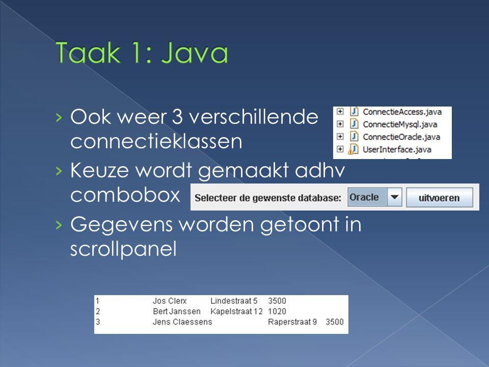 Taak 1: Java Ook weer 3 verschillende connectieklassen